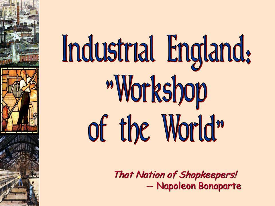 That Nation of Shopkeepers! -- Napoleon Bonaparte