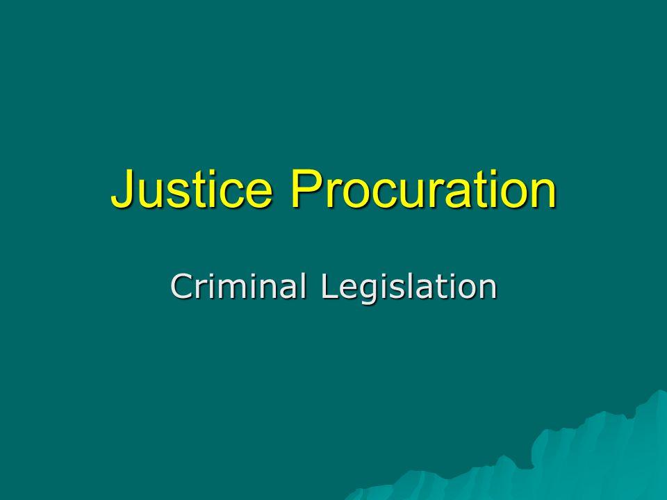 Justice Procuration Criminal Legislation