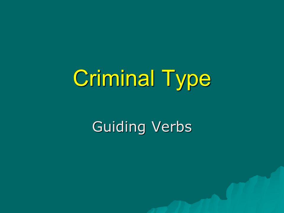 Criminal Type Guiding Verbs