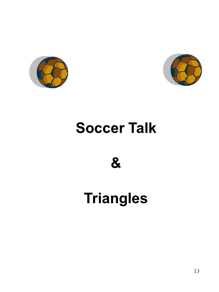 13 Soccer Talk & Triangles