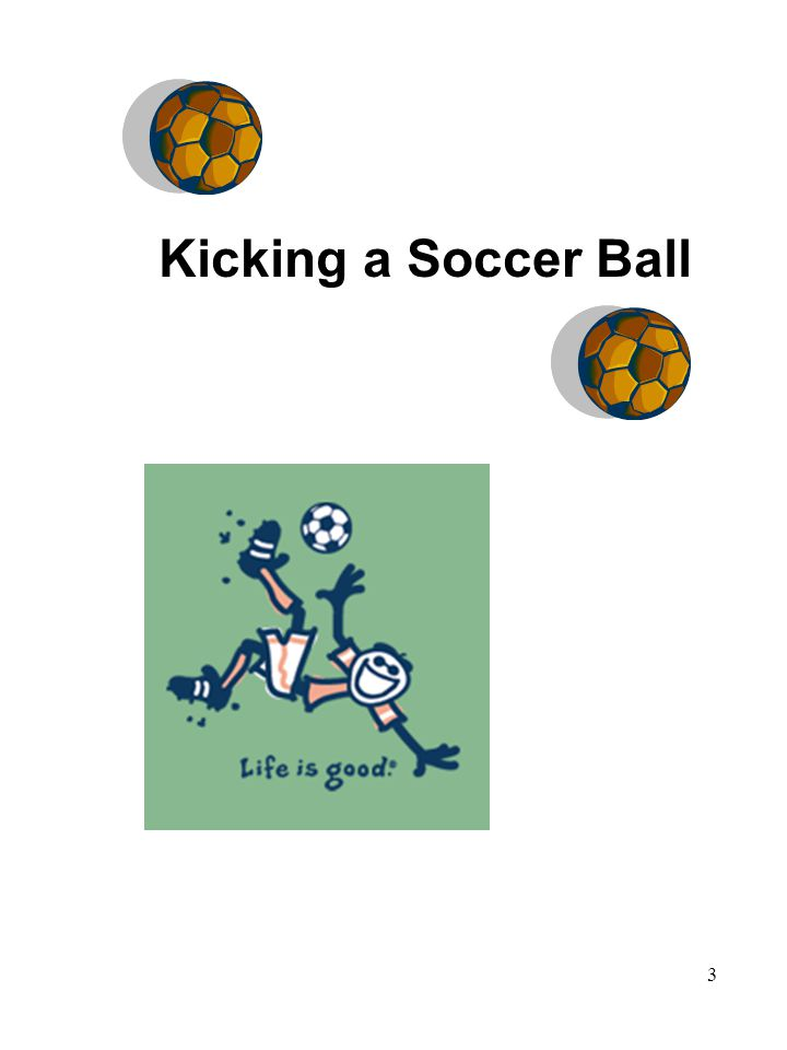 3 Kicking a Soccer Ball