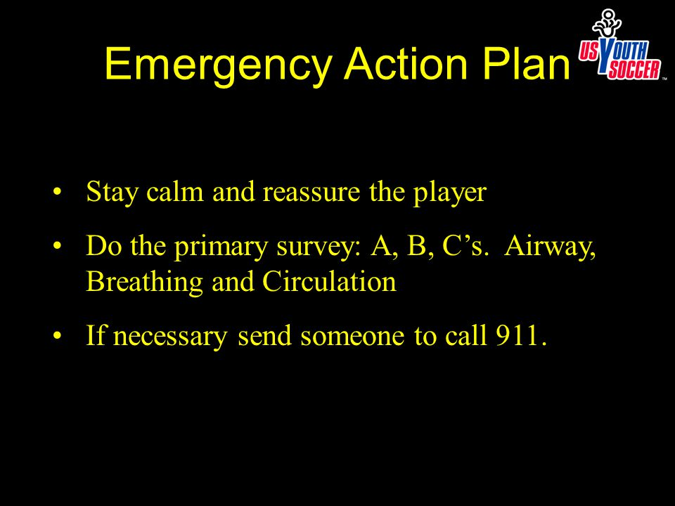 Stay calm and reassure the player Do the primary survey: A, B, C's.