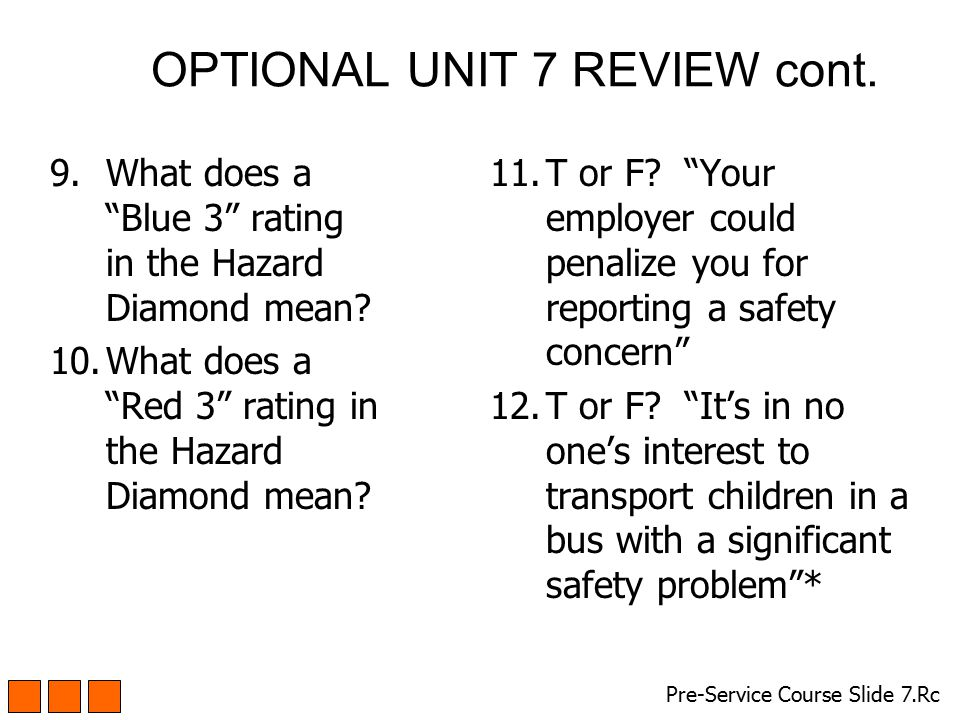 "OPTIONAL UNIT 7 REVIEW cont. 9.What does a ""Blue 3"" rating in the Hazard Diamond mean? 10.What does a ""Red 3"" rating in the Hazard Diamond mean? Pre-S"