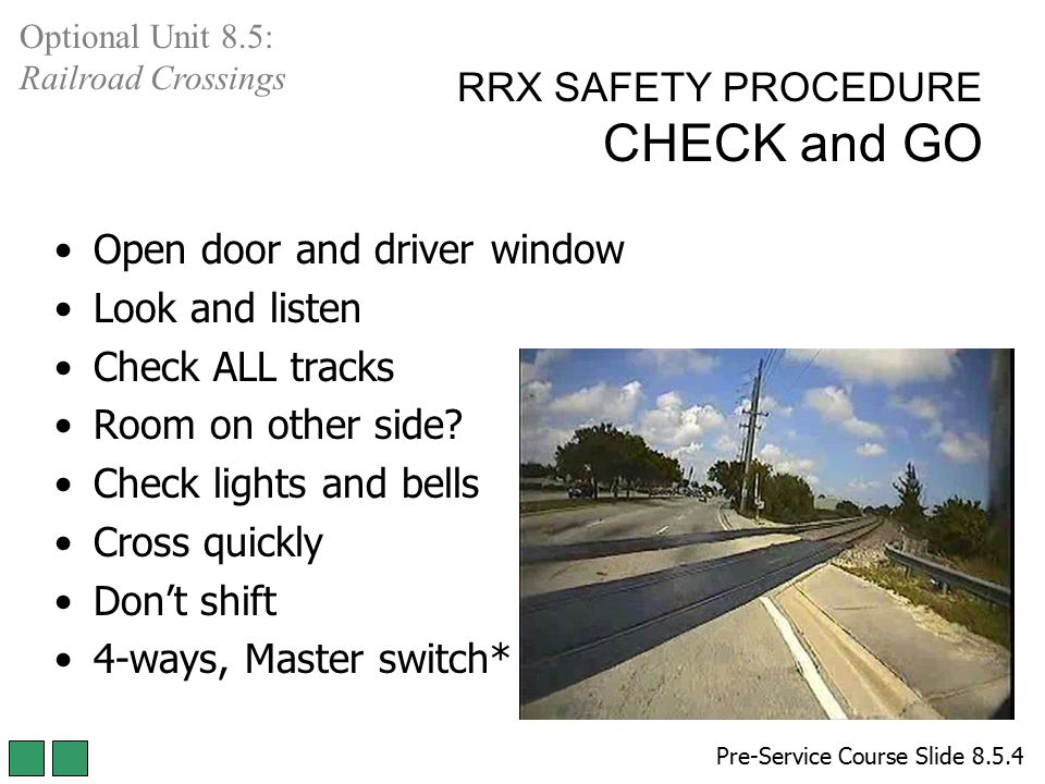 Open door and driver window Look and listen Check ALL tracks Room on other side? Check lights and bells Cross quickly Don't shift 4-ways, Master switc