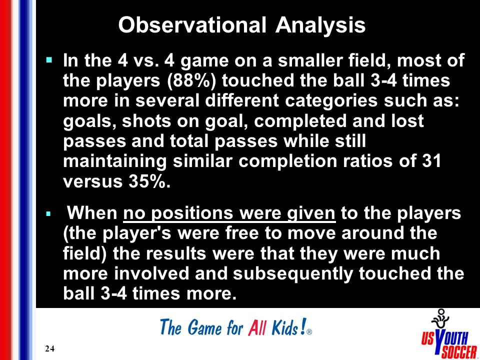 24 Observational Analysis  In the 4 vs.