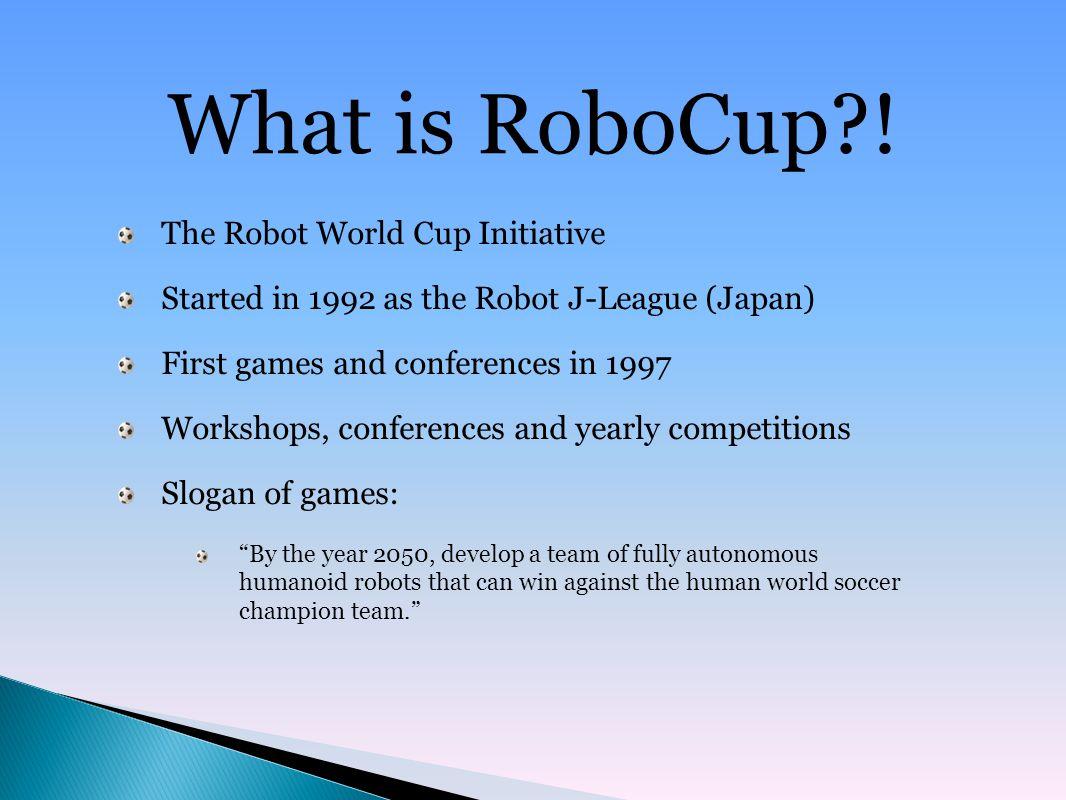 What is RoboCup .
