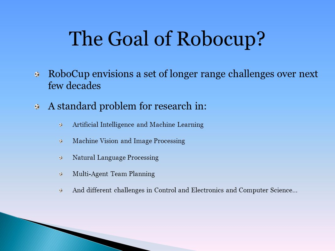 The Goal of Robocup.