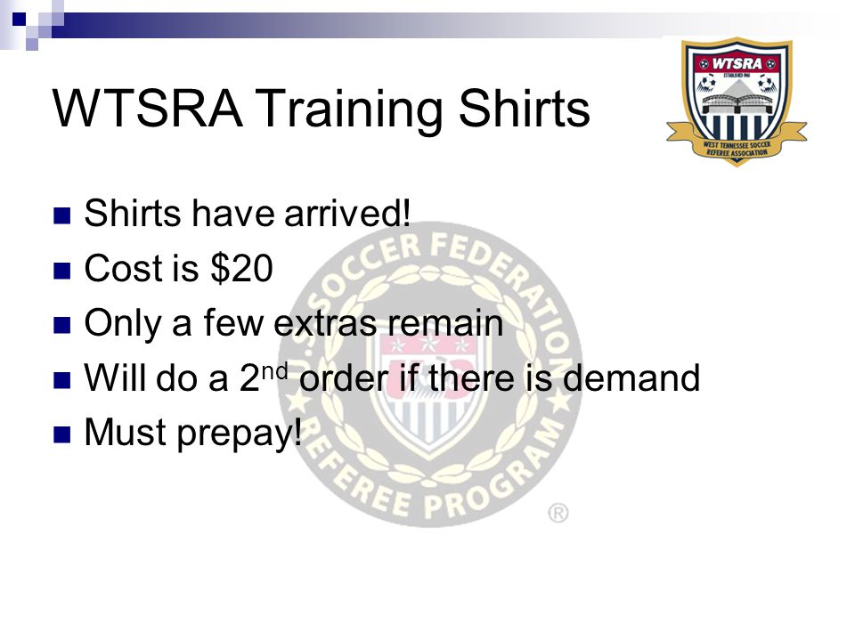 WTSRA Training Shirts Shirts have arrived.