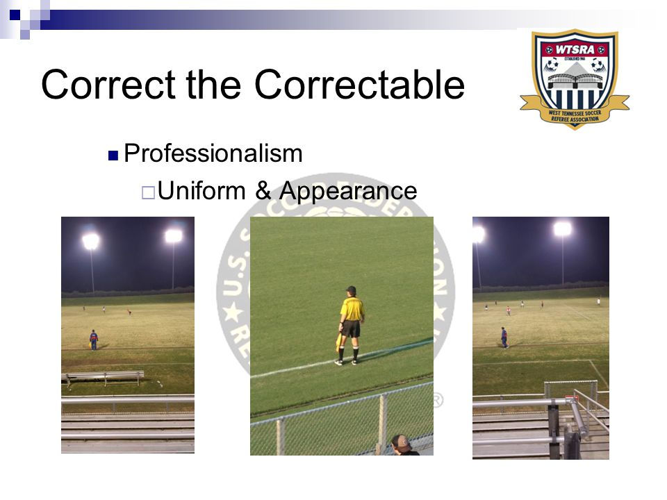 Correct the Correctable Professionalism  Uniform & Appearance