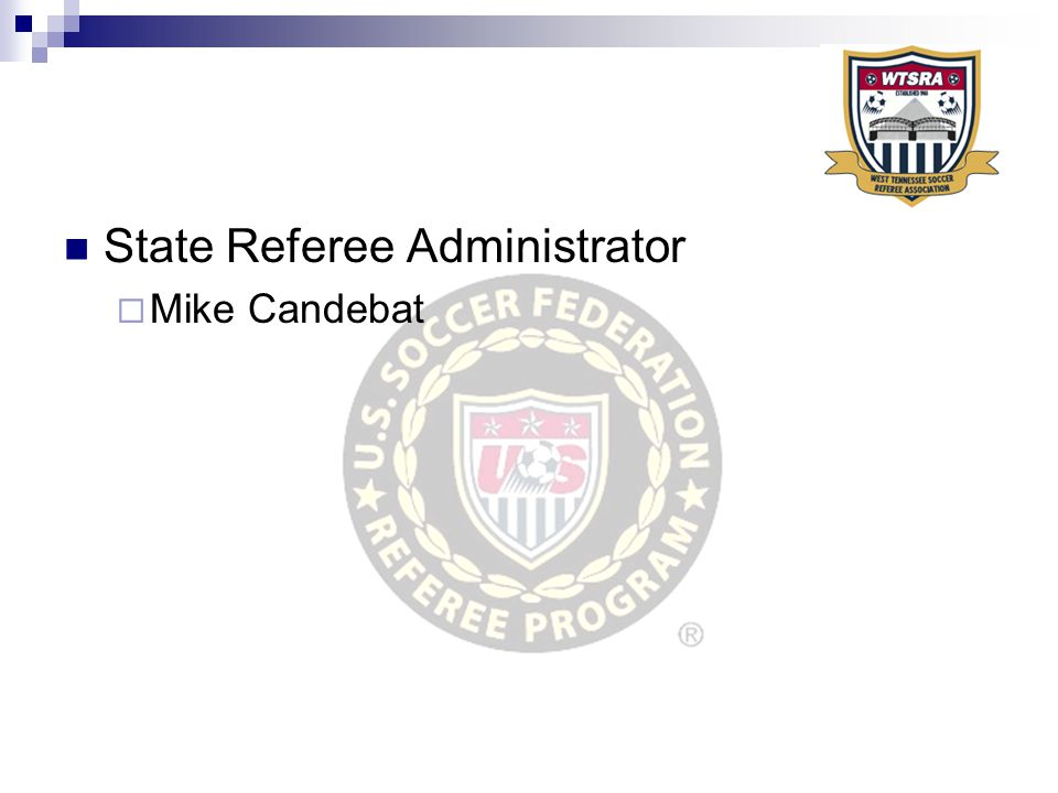 State Referee Administrator  Mike Candebat