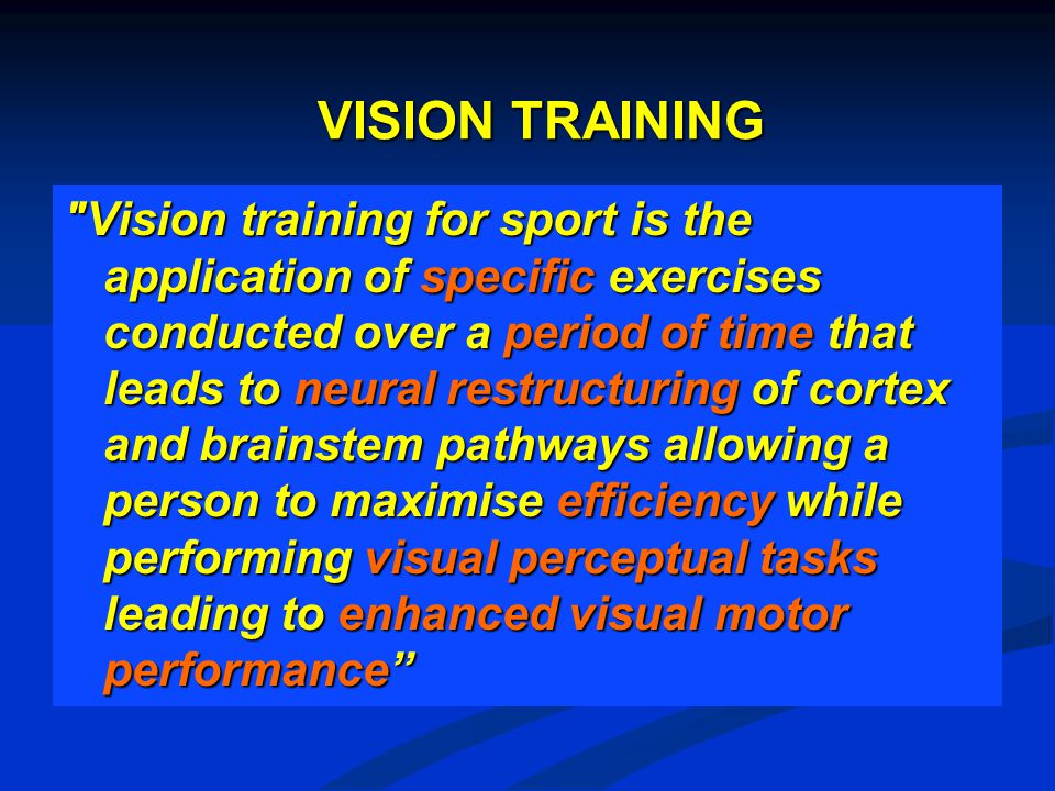 ASSUMPTIONS Specificity of the vision training programs Specificity of the vision training programs Skill level of the athlete Skill level of the athlete No hardware eye problem No hardware eye problem