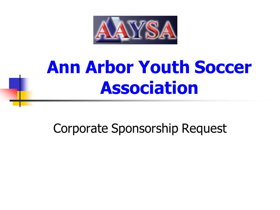 Ann Arbor Youth Soccer Association Corporate Sponsorship Request