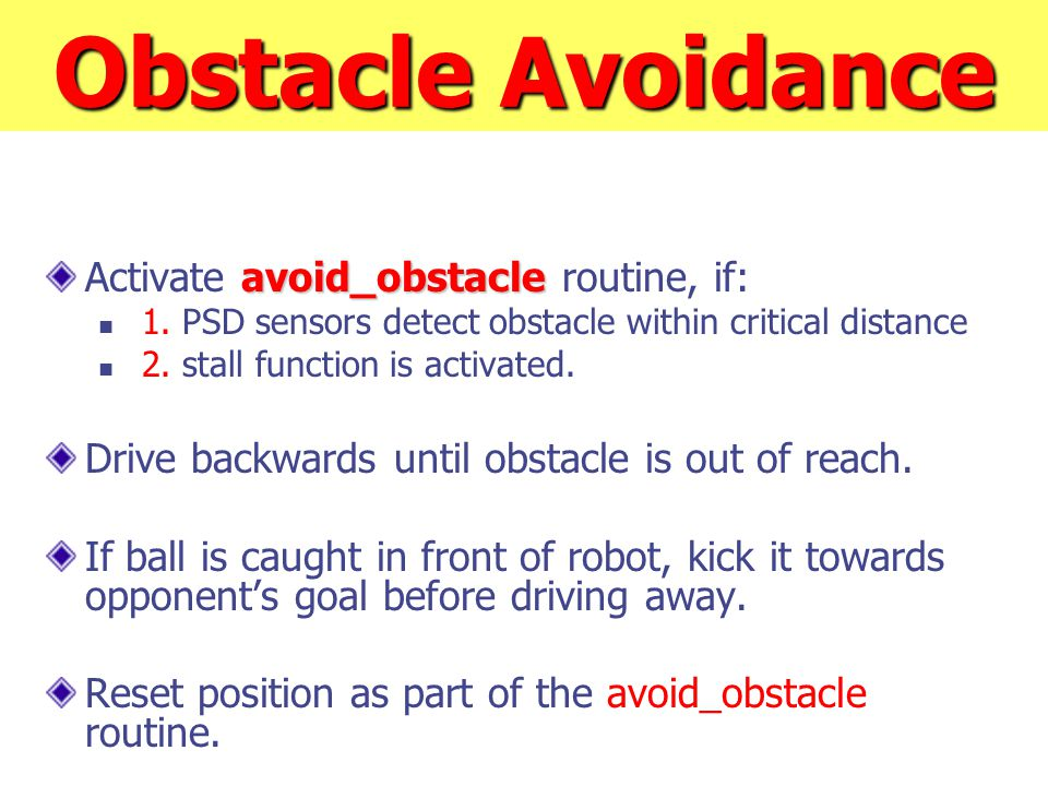 Obstacle Avoidance avoid_obstacle Activate avoid_obstacle routine, if: 1.
