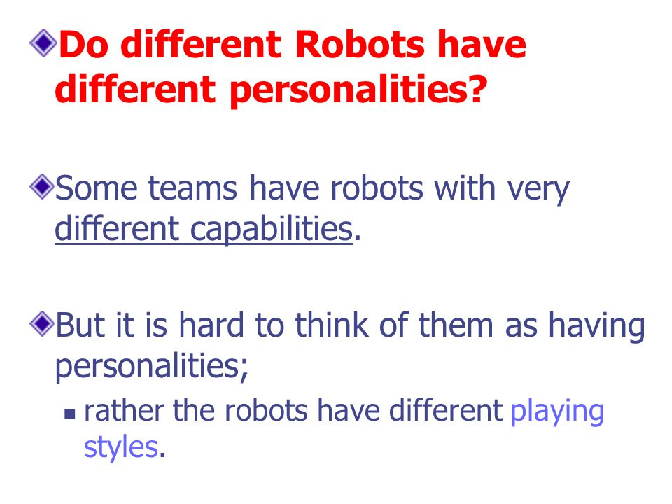 Do different Robots have different personalities.
