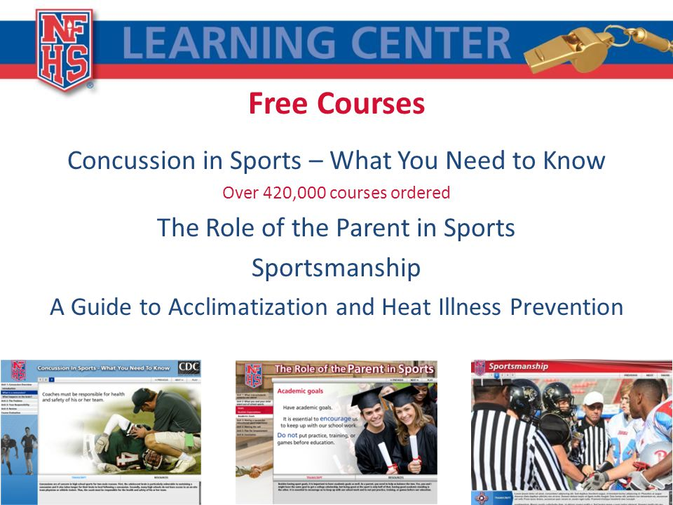 Free Courses Concussion in Sports – What You Need to Know Over 420,000 courses ordered The Role of the Parent in Sports Sportsmanship A Guide to Acclimatization and Heat Illness Prevention