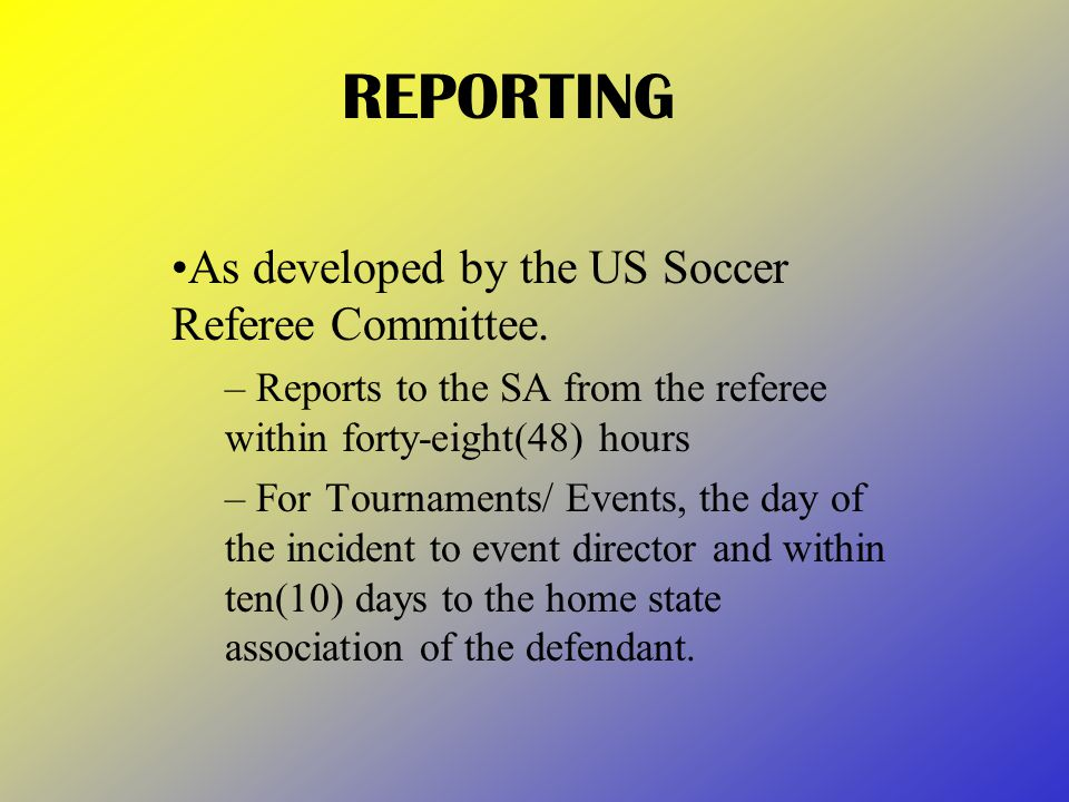 REPORTING As developed by the US Soccer Referee Committee.