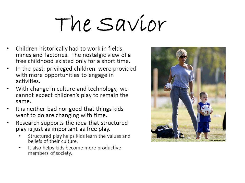 The Savior Children historically had to work in fields, mines and factories.