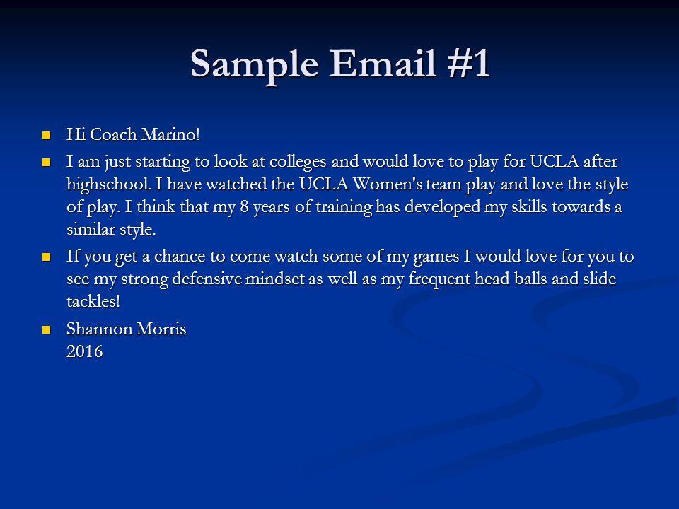 Sample Email #1 Hi Coach Marino. Hi Coach Marino.