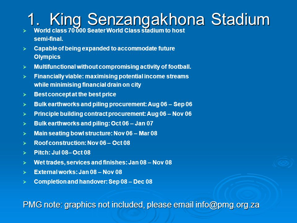 Stadium update  Ahead of schedule  Old Stadium demolished  Land assembly for underground parking underway  Piling contracts being finalised  Main Construction Contract at advanced stage PMG note: graphics not included, please email info@pmg.org.za