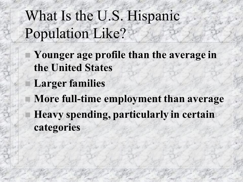 What Is the U.S. Hispanic Population Like.