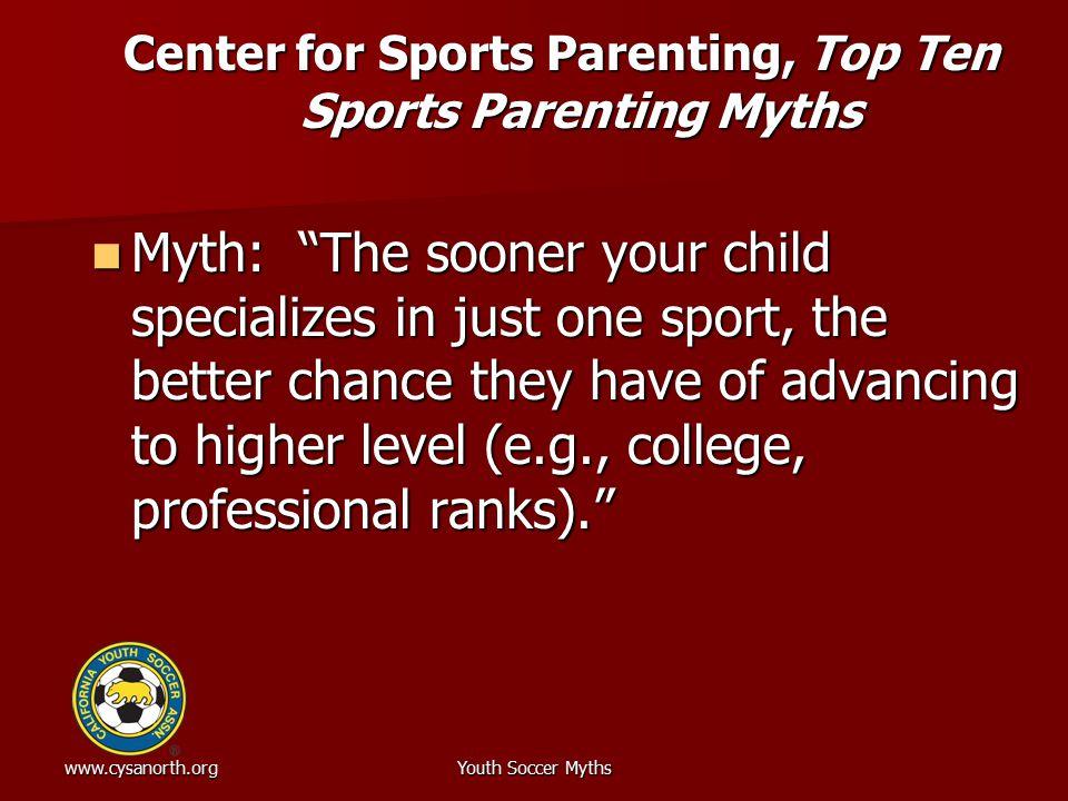 www.cysanorth.orgYouth Soccer Myths Some Information Regarding a.