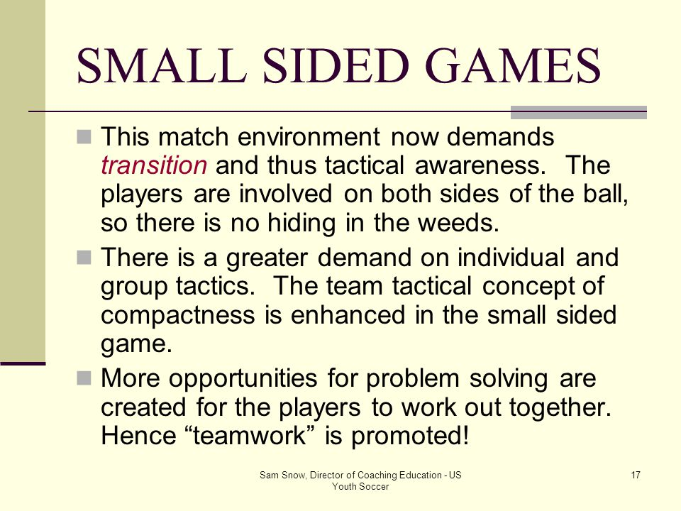 Sam Snow, Director of Coaching Education - US Youth Soccer 16 8 v 8