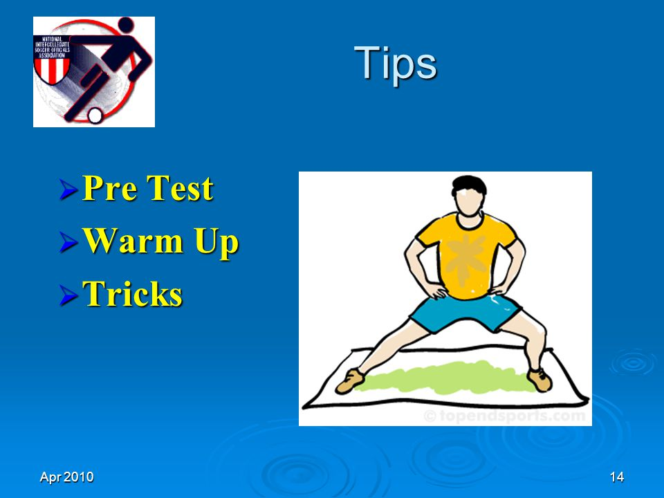 Apr 201014 Tips  Pre Test  Warm Up  Tricks