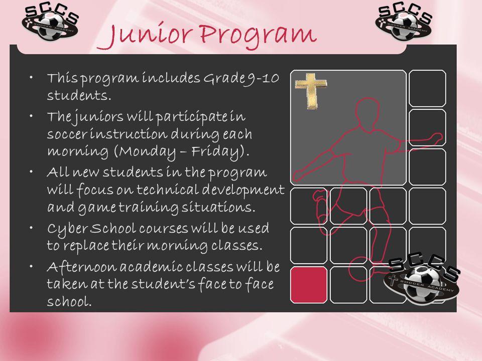Junior Program This program includes Grade 9-10 students.