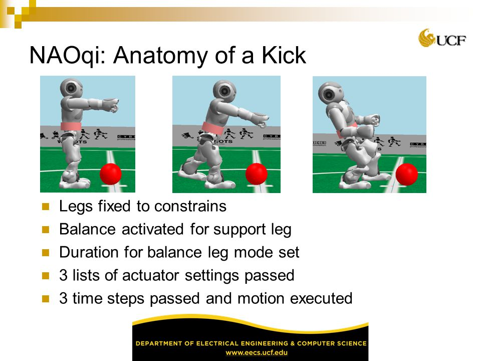 NAOqi: Anatomy of a Kick Legs fixed to constrains Balance activated for support leg Duration for balance leg mode set 3 lists of actuator settings pas