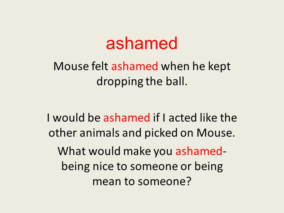 ashamed Mouse felt ashamed when he kept dropping the ball.