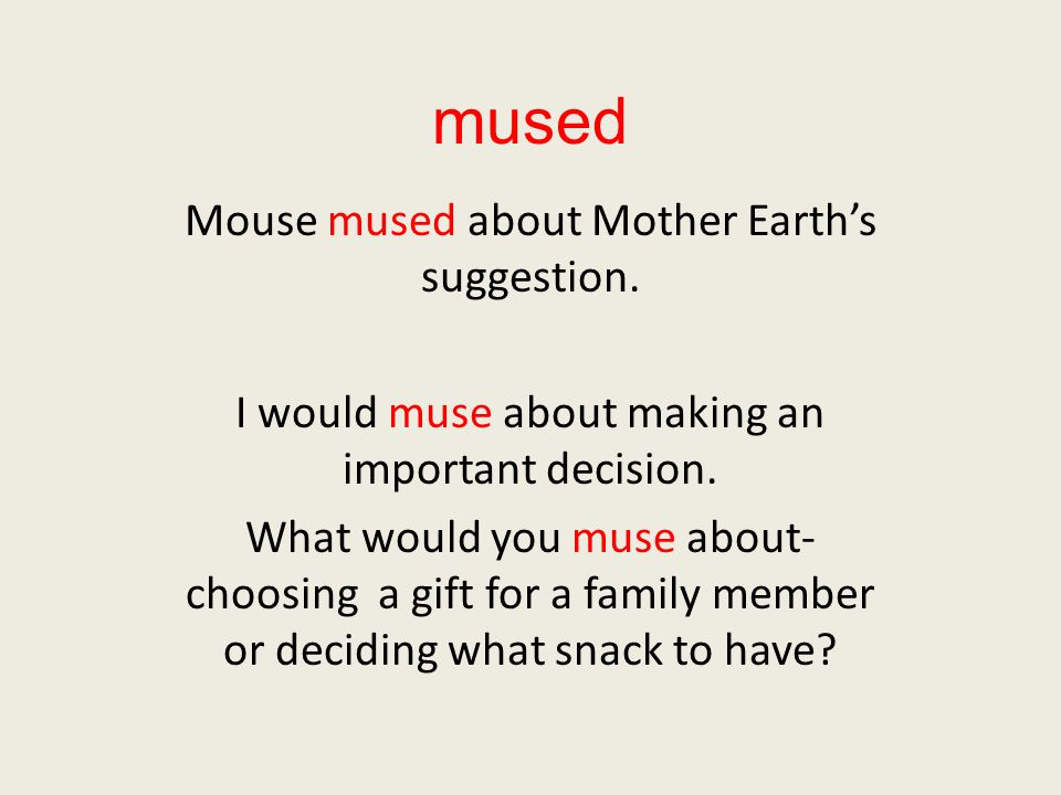mused Mouse mused about Mother Earth's suggestion.