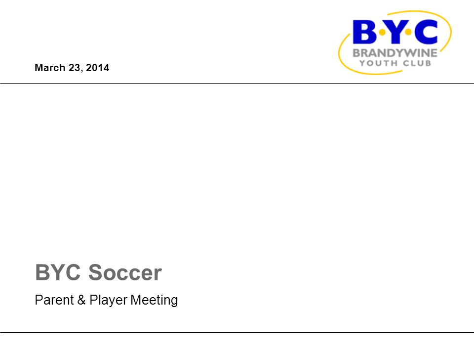 ©2014 MasterCard. Proprietary and Confidential BYC Soccer March 23, 2014 Parent & Player Meeting