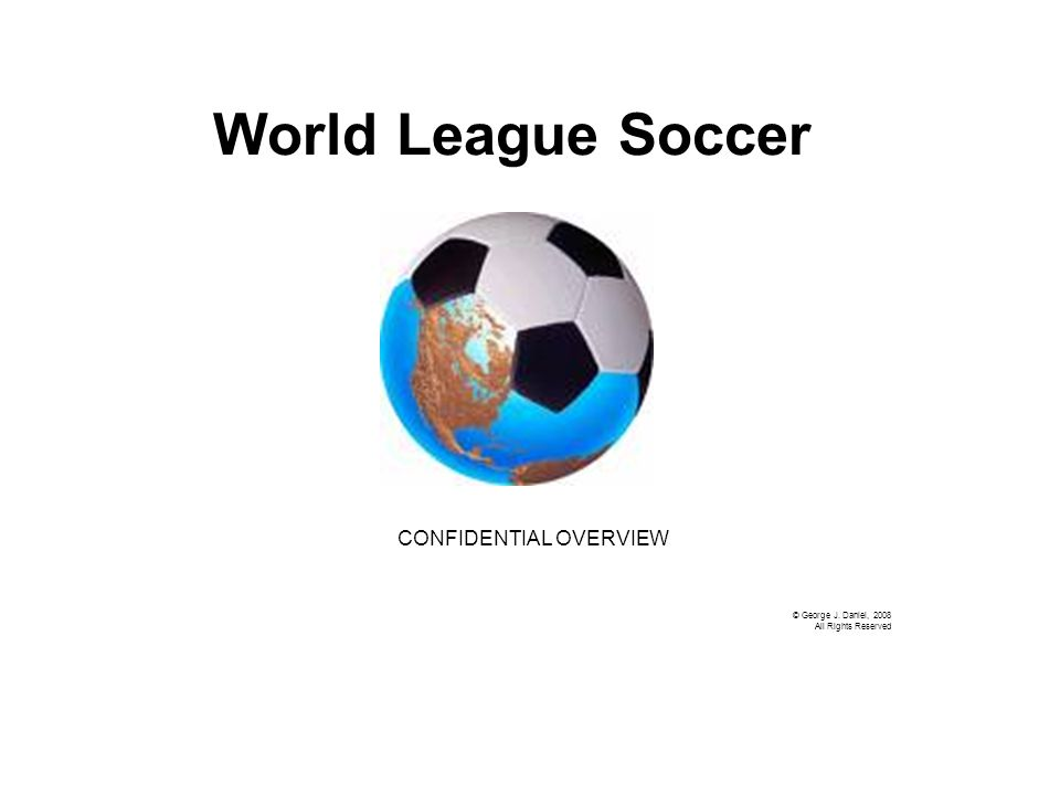 Soccer World's Most Popular Sport 265 million players worldwide 1.7 million teams Professional level leagues in over 170 countries