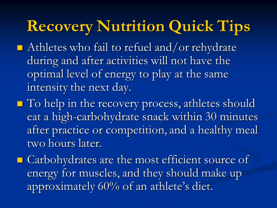 Recovery Nutrition Quick Tips Athletes who fail to refuel and/or rehydrate during and after activities will not have the optimal level of energy to pl