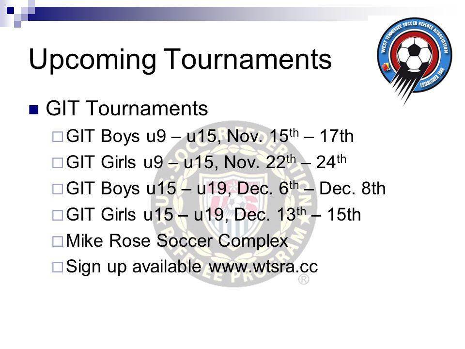 Upcoming Tournaments GIT Tournaments  GIT Boys u9 – u15, Nov.