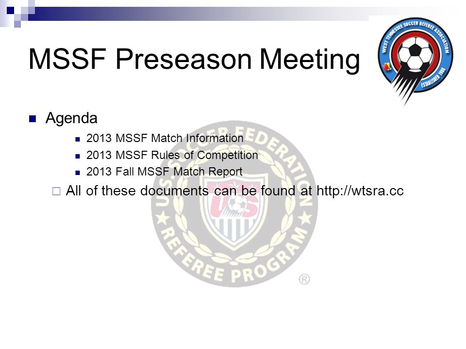 MSSF Preseason Meeting Agenda 2013 MSSF Match Information 2013 MSSF Rules of Competition 2013 Fall MSSF Match Report  All of these documents can be f