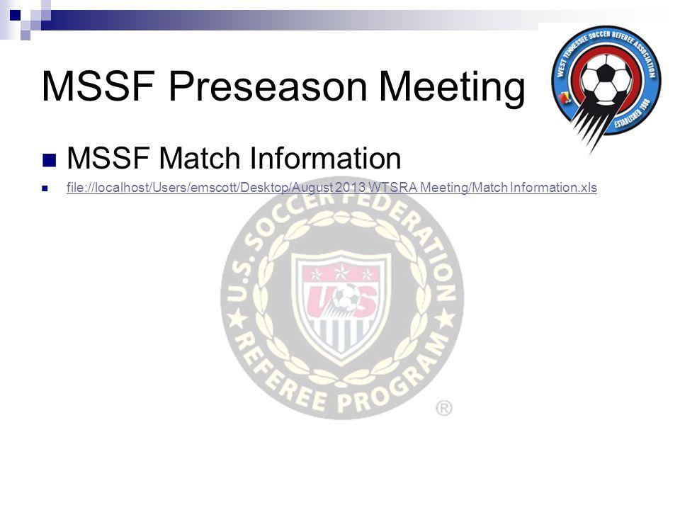 MSSF Preseason Meeting MSSF Match Information file://localhost/Users/emscott/Desktop/August 2013 WTSRA Meeting/Match Information.xls