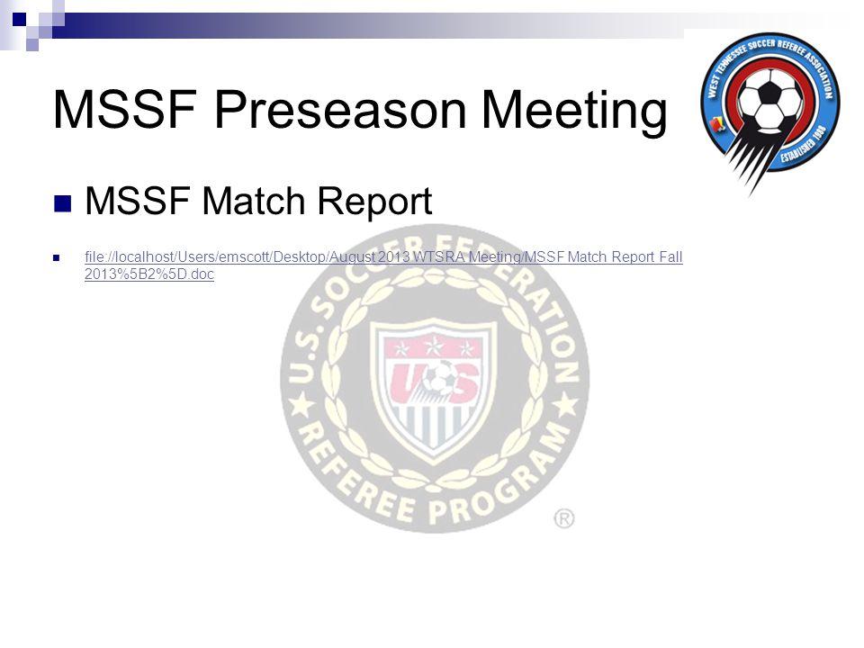 MSSF Preseason Meeting MSSF Match Report file://localhost/Users/emscott/Desktop/August 2013 WTSRA Meeting/MSSF Match Report Fall 2013%5B2%5D.doc file://localhost/Users/emscott/Desktop/August 2013 WTSRA Meeting/MSSF Match Report Fall 2013%5B2%5D.doc