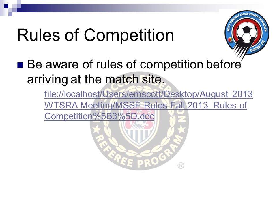 Rules of Competition Be aware of rules of competition before arriving at the match site. file://localhost/Users/emscott/Desktop/August 2013 WTSRA Meet