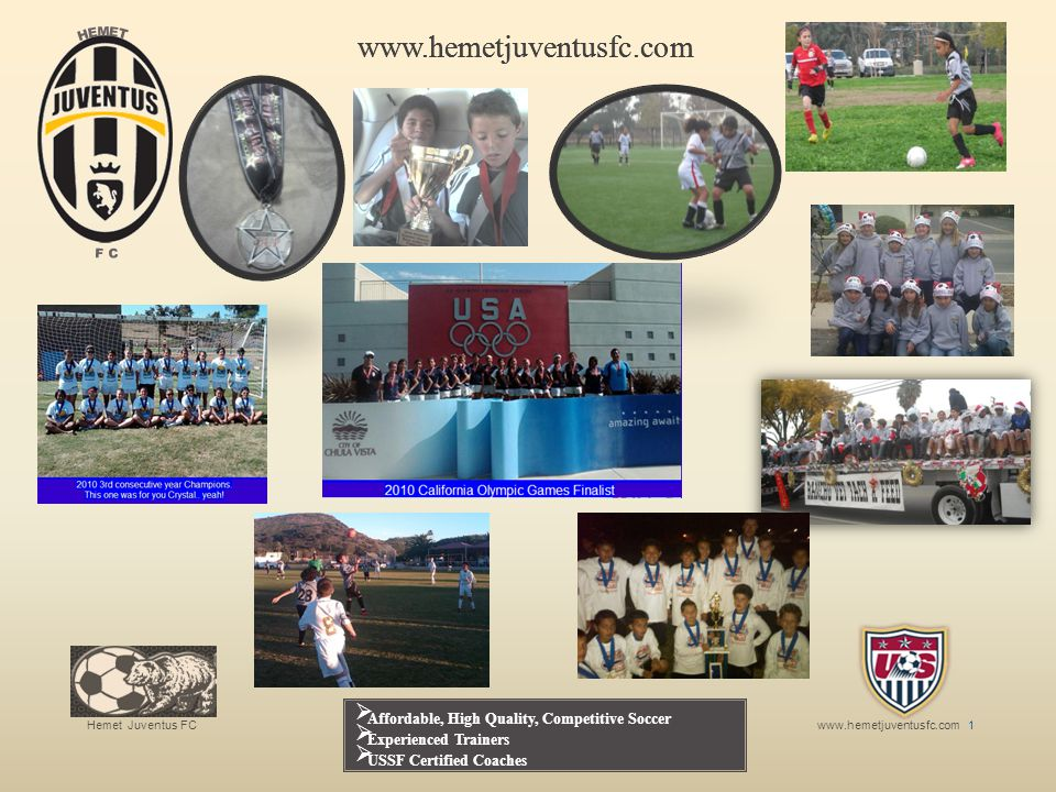 Hemet Juventus FCwww.hemetjuventusfc.com 2 www.hemetjuventusfc.com Youth soccer ages 7-19 girls and boys Are you looking for a way to be recognized as a in the surrounding SOCAL area.