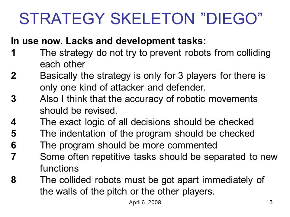 April 6, 200813 STRATEGY SKELETON DIEGO In use now.