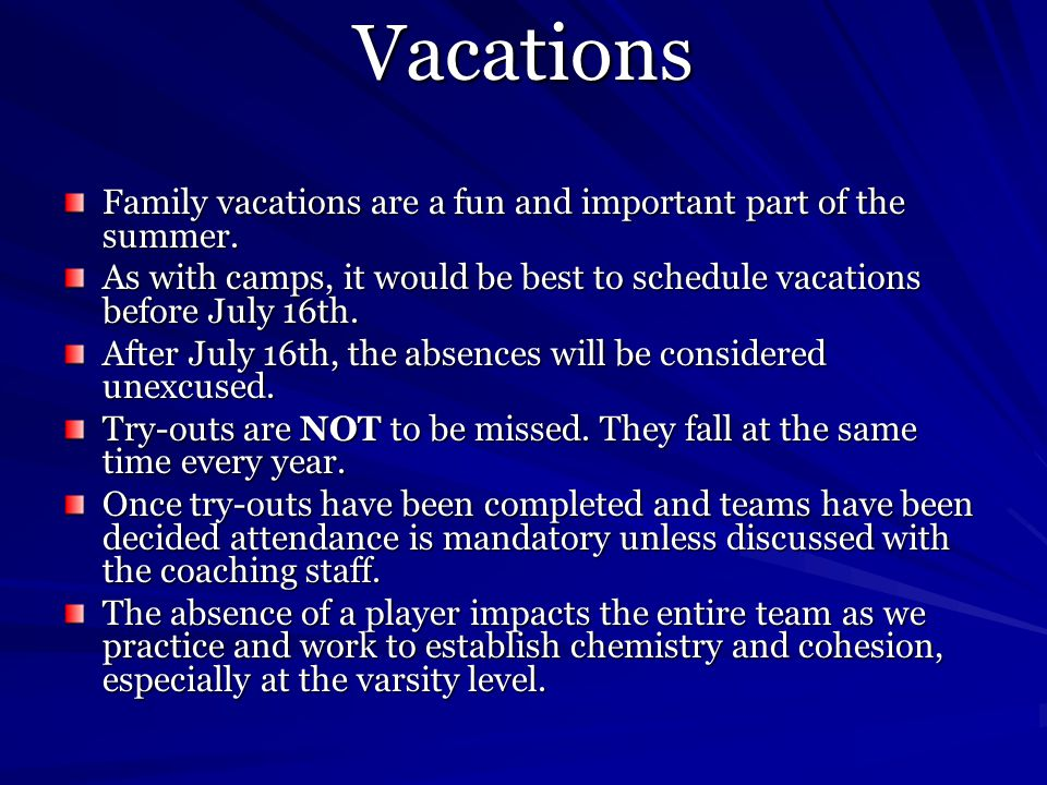 Vacations Family vacations are a fun and important part of the summer.