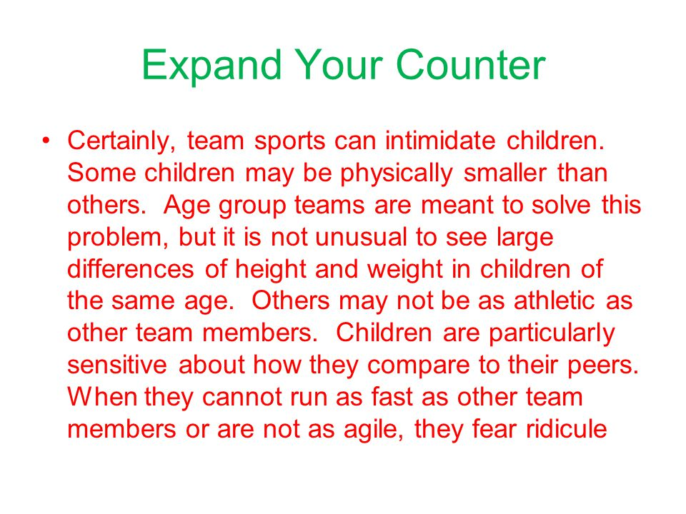 Expand Your Counter Certainly, team sports can intimidate children.