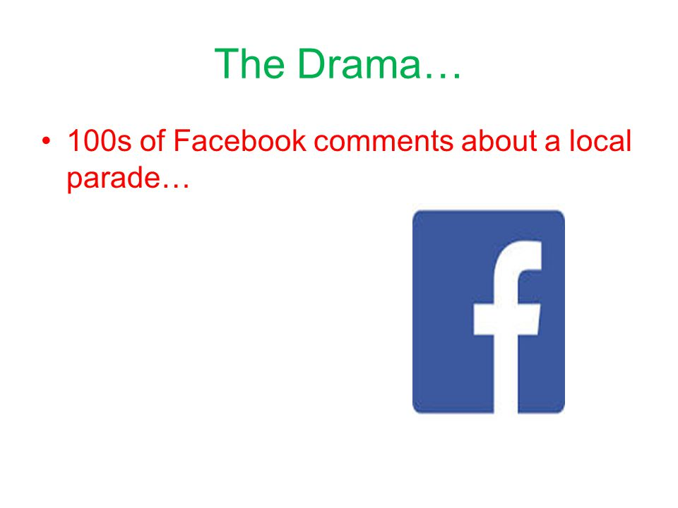 The Drama… 100s of Facebook comments about a local parade…
