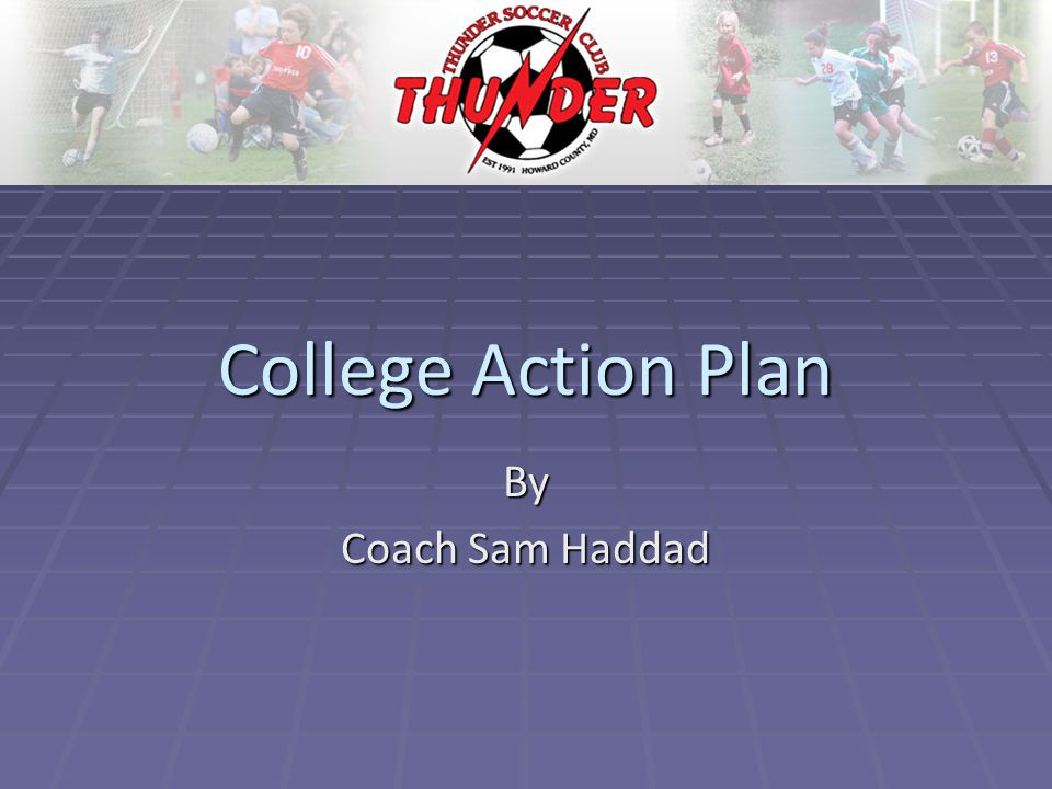 COLLEGE IDENTIFICATION CRITERIA   SOCCER PROGRAM   NCAA, NAIA, NJCAA   Conference/Schedule   Coaching   History/Direction   Facilities   Current Team   Support System   Additional Factors