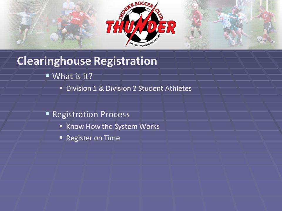 Clearinghouse Registration   What is it.