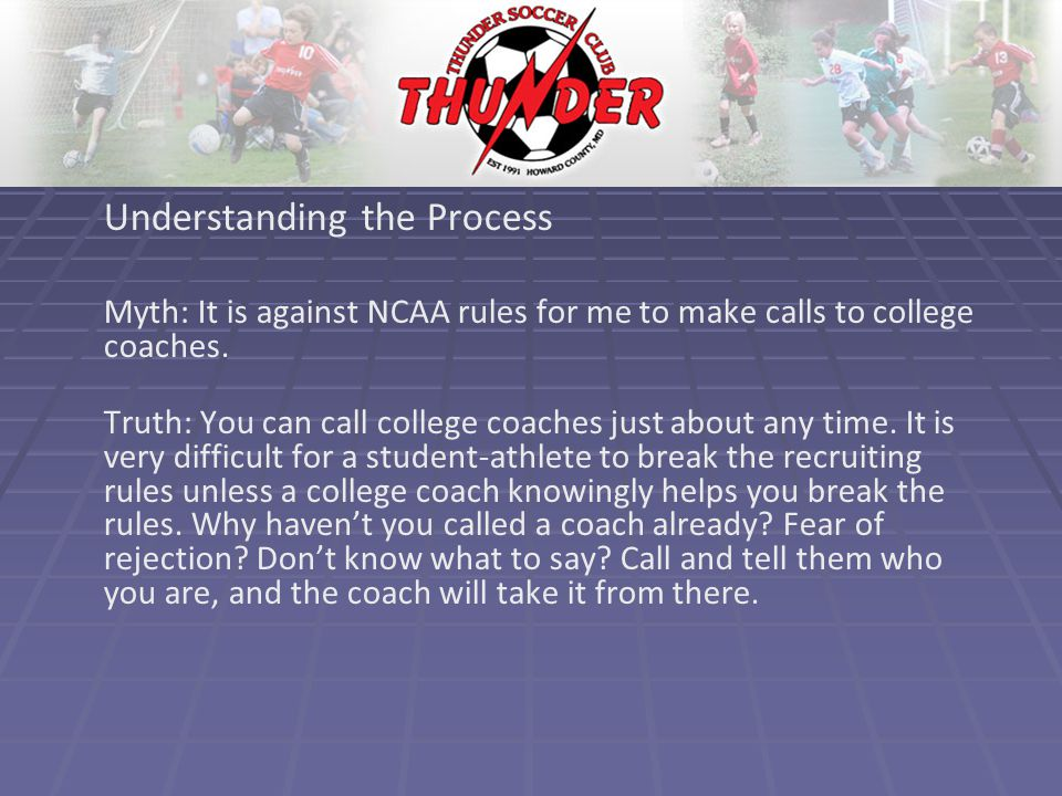 Understanding the Process Myth: It is against NCAA rules for me to make calls to college coaches.