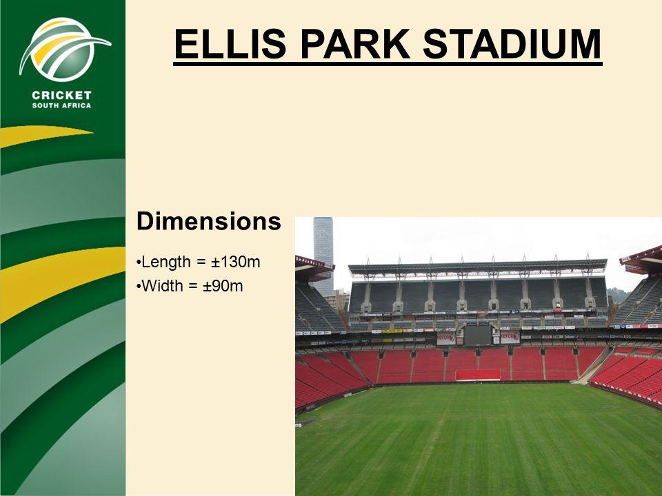 ELLIS PARK STADIUM Dimensions Length = ±130m Width = ±90m