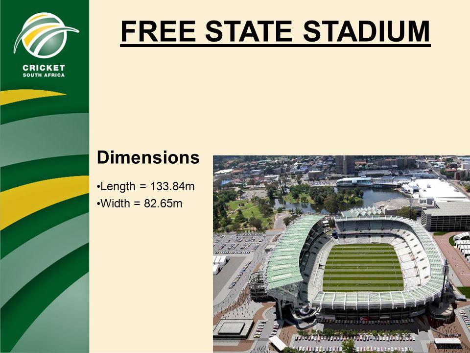 FREE STATE STADIUM Dimensions Length = 133.84m Width = 82.65m