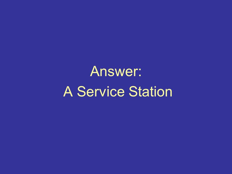 Answer: A Service Station